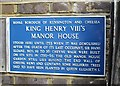 TQ2777 : Sign 'King Henry VIII's Manor House' by PAUL FARMER
