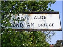 TM3464 : River Alde & Rendham Bridge Sign by Adrian Cable