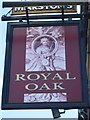 SE6183 : Sign at the Royal Oak by John M