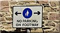 "J4173 : ""No parking on footway"" sign, Dundonald by Albert Bridge"