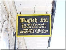 SY6778 : Sign at Weyfish Ltd, Custom House Quay, Weymouth by Becky Williamson