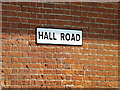 TM1868 : Hall Road sign by Adrian Cable