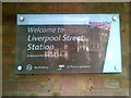 TQ3381 : Welcome to Liverpool Street Railway Station sign by Adrian Cable