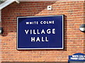 TL8729 : White Colne Village Hall sign by Adrian Cable
