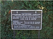 SO8171 : Stourport-on-Severn Cemetery Opening Hours sign by P L Chadwick